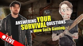 🔴 LIVE - Answering YOUR Survival Questions w/ Wow Such Gaming
