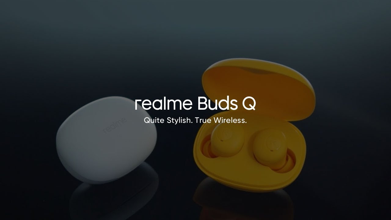 realme Buds Q | Quite Stylish True Wireless
