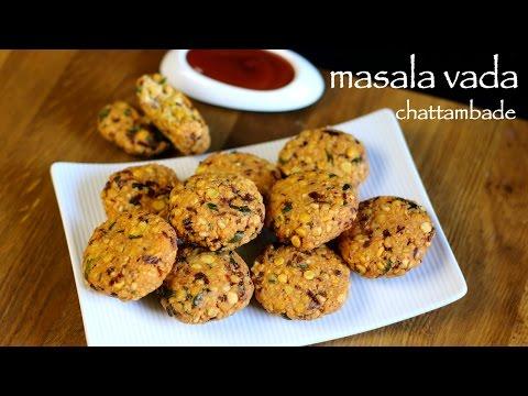 Masala Vada Recipe - Masala Vadai - Paruppu Vadai - Chattambade Recipe