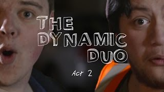 The Dynamic Duo: Episode 2