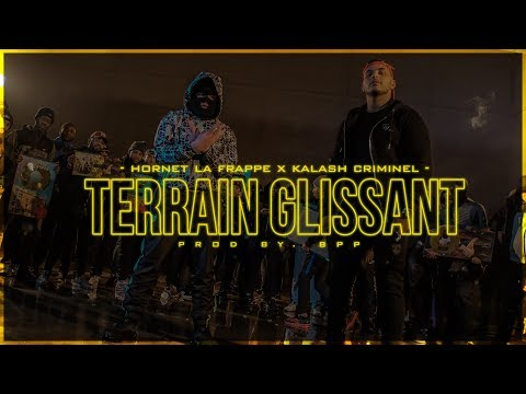 Hornet La Frappe - Terrain Glissant ft. Kalash Criminel (Clip officiel)