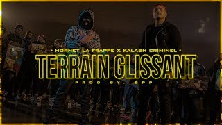 Download Hornet La Frappe - Terrain Glissant ft. Kalash Criminel (Clip officiel) MP3 song and Music Video