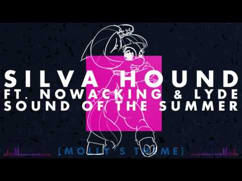 Silva Hound ft. Nowacking & Lyde - Sound of the Summer (Molly's Theme)