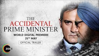 The Accidental Prime Minister | Anupam Kher, Akshaye Khanna | Streaming Now On ZEE5