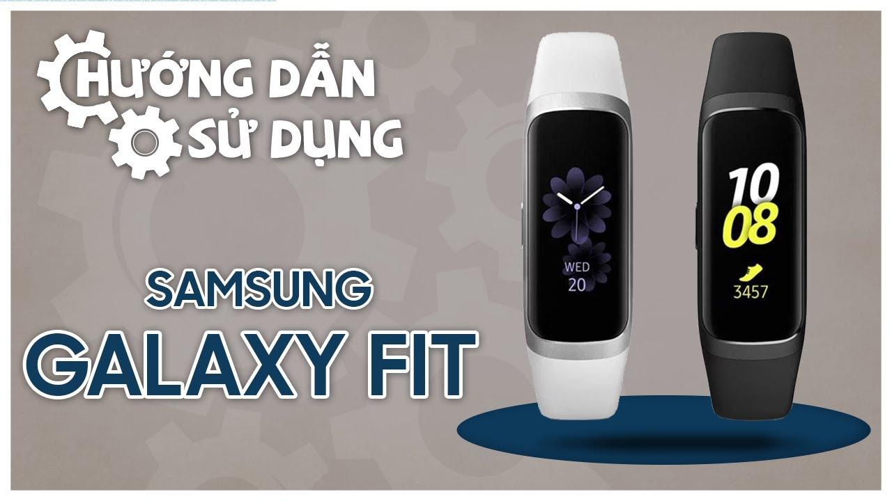 Hướng dẫn sử dụng Samsung galaxy Fit
