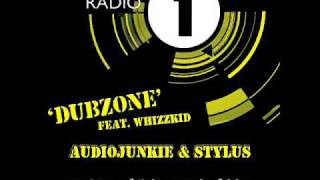 Dubzone by AudioJunkie & Stylus Feat. Whizzkid - Kutski on Radio1 - 27-03-2009
