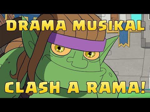 Clash A Rama : Drama Musikal (Clash of Clans)
