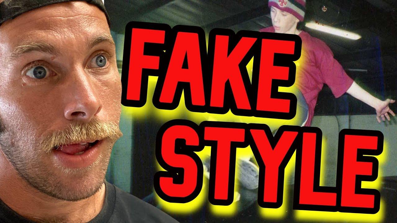 FAKE STYLE IN SKATEBOARDING