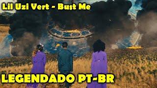 Lil Uzi Vert - Bust Me (LEGENDADO PT-BR)