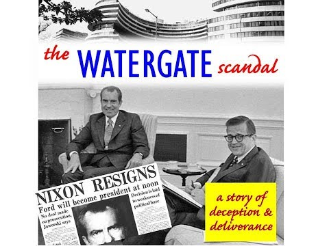 The WATERGATE SCANDAL - a story of deception and deliverance