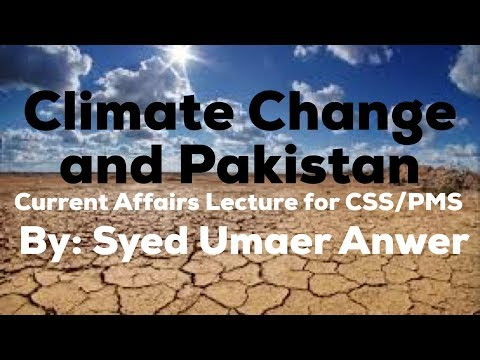 Lecture 25, Climate Change, Global Efforts And Pakistan, Current Affairs Lecture For CSS/PMS