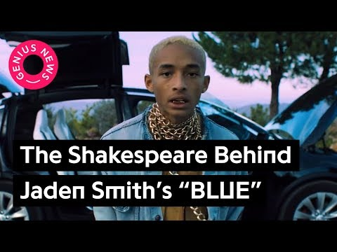 "Jaden Smith's Hidden Shakespeare Homage In ""BLUE"" 