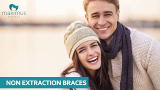 Non Extraction Braces Treatment at Maximus Dental