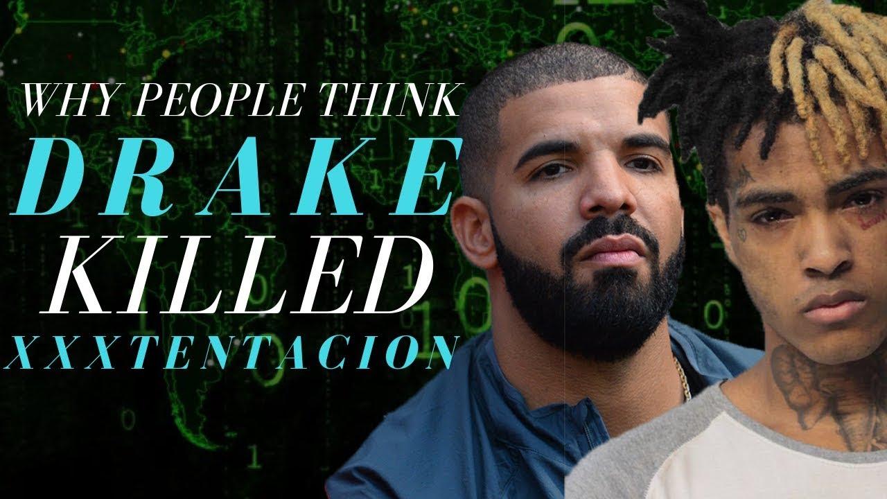Why People Think Drake Killed XXXTentacion