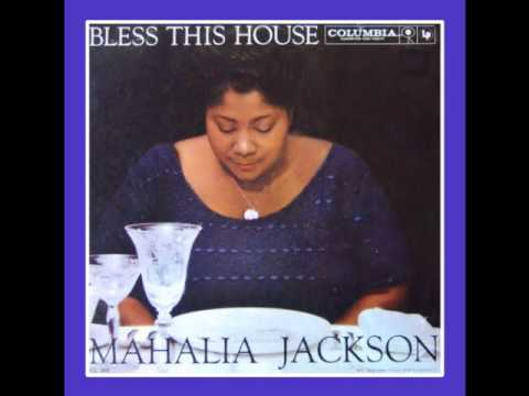 Mahalia Jackson ~ Bless This House
