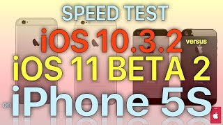 iPhone 5S - iOS 11 Beta 2 Speed Test : iOS 10.3.2 vs iOS 11 Beta 2 (Build # 15A5304i)