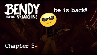 Bendy and the ink machine - He's back!