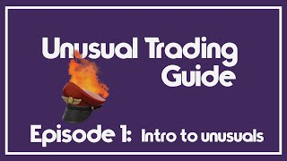 [TF2 2016] Intro to Unusual Trading! (Unusual Trading Guide Ep. 1)