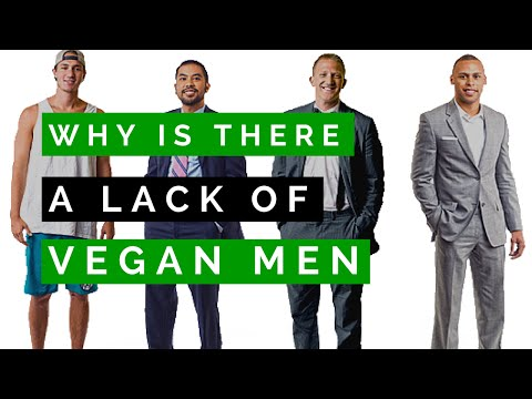 Why is there a lack of vegan men? 5 reasons they should consider being vegan. SPEAKING VEGAN #009
