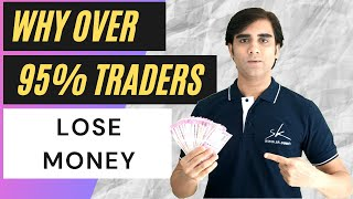 Why over 95% Traders Lose Money