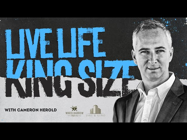 Live Life King Size With Cameron Herold