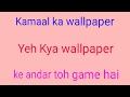 Kamaal ka wallpaper