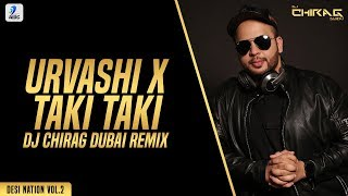 Urvashi X Taki Taki (Remix) | DJ Chirag Dubai | DJ Snake | Yo Yo Honey Singh | AIDC