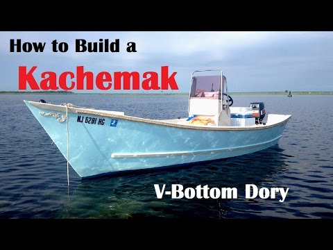 How to Build a Kachemak V Bottom Dory