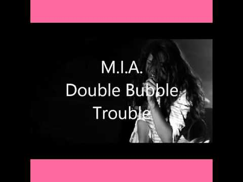M.i.a - Double Bubble Trouble ( Karaoke )