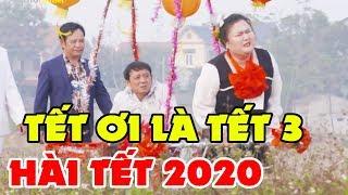 Hài Tết 2020 | TẾT ƠI LÀ TẾT 3 | Chiến Thắng, Quốc Anh, Quang Tèo, Xuân Nghĩa | Official Trailer