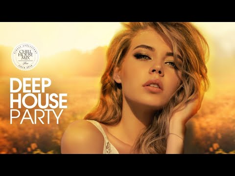 Deep House Party (New & Best Deep House Music - Chill Out Mix)