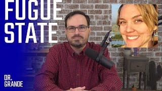 Did Dissociative Fugue Cause Three Disappearances?   Hannah Upp Case Analysis