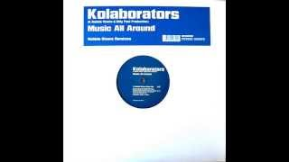 Kolaborators - Music All Around (robbie rivera main mix)