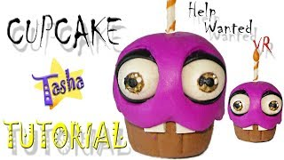 Кексик ФНАФ Хелп Вонтид Ві АР з пластиліну Туторіал Cupcake FNAF Help Wanted VR Tutorial