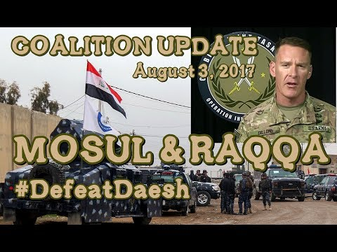 BATTLE For MOSUL/RAQQA: 8-4-17. CJTF Ops Update From Baghdad With Army Col. Dillon.