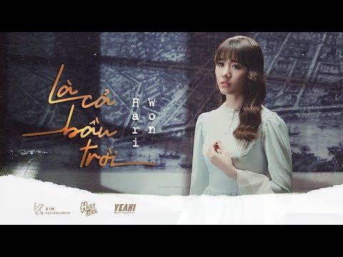 HARI WON   LÀ CẢ BẦU TRỜI   OFFICIAL MV