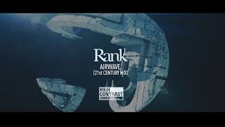 Rank 1 - Airwave (21st Century Mix) [Official Music Video]