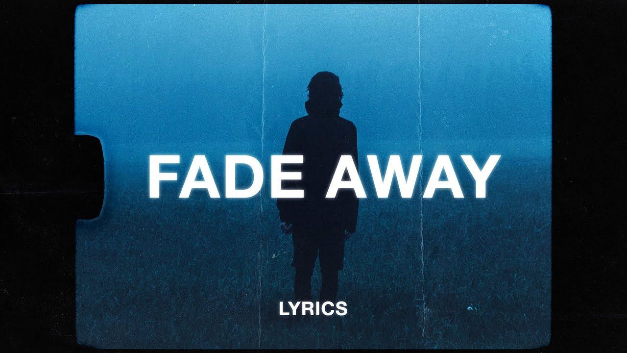 yaeow - fade away (Lyrics)