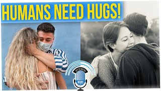 'Skin Hunger' is Hereditary Reason We Crave Hugs While Social Distancing (ft. Anthony Lee)