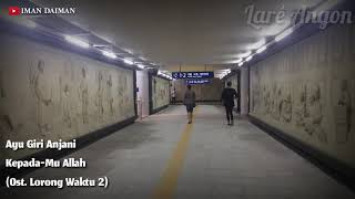 Video Ost. Lorong Waktu 2 (Kepada-Mu Allah ) download MP3, 3GP, MP4, WEBM, AVI, FLV Juli 2018
