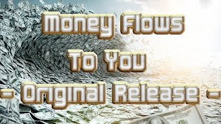 Repeat youtube video Money Flows To You (Original Release)