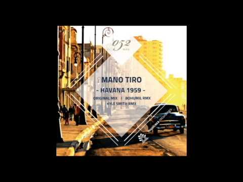 Mano Tiro - Havana 1959 (Original Mix)