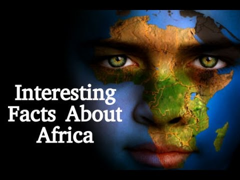 Interesting Facts About Africa (Part 1) - YouTube