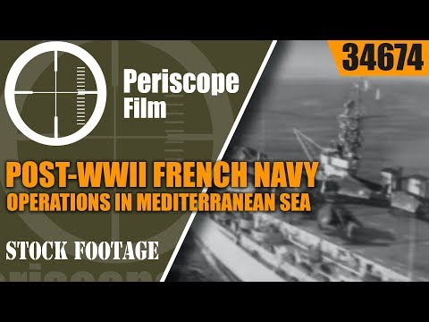 POST-WWII FRENCH NAVY OPERATIONS IN MEDITERRANEAN SEA 34674