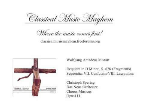 Mozart, W.A. - Requiem In D Minor, K. 626 (Fragments): Sequentia - VII. Confutatis/VIII. Lacrymosa