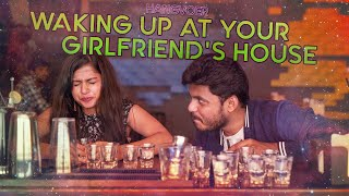 Hangover | Waking Up at your GirlFriend's House | Krazy Khanna | ChaiBisket