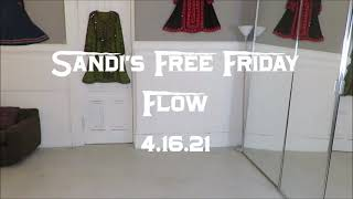 Sandi's Free Friday Flow 4.16.21