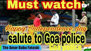 Goa police / 15 August/72nd Happy Independence day/let's take a moment to salute our Goa police