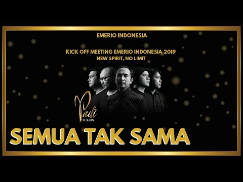 Padi Reborn Feat. Ariel Noah - Semua Tak Sama | Kick Off Meeting Emerio Indonesia 2019