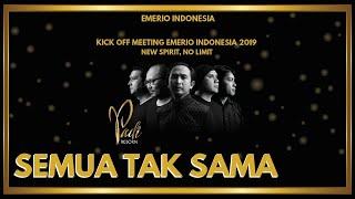 Gambar cover Padi Reborn Feat. Ariel Noah - Semua Tak Sama | Kick Off Meeting Emerio Indonesia 2019